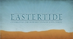 Eastertide 2019 Starts