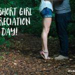 Short Girl Appreciation Day
