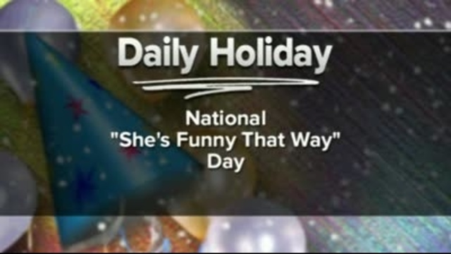 "National ""She's Funny That Way"" Day"