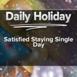 Satisfied Staying Single Day