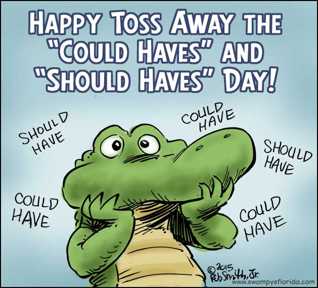 "Toss Away the ""Could Haves"" and ""Should Haves"" Day"